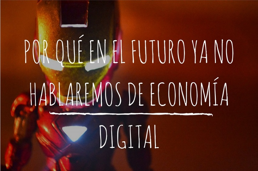por-qué-ya-no-hablaremos-de-economía-digital