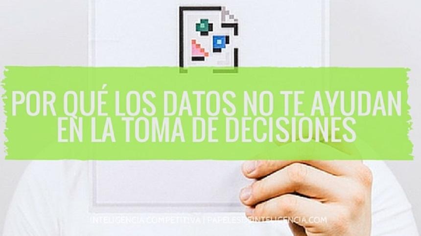 por-qué-los-datos-no-ayudan-en-la-toma-de-decisiones